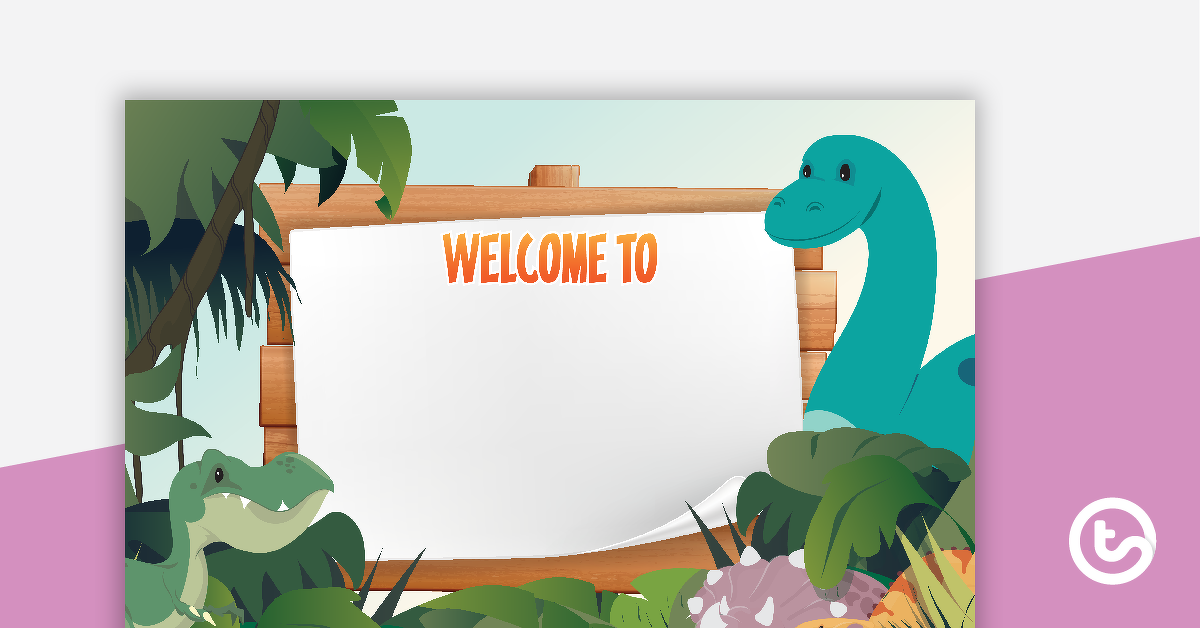 Dinosaurs - Welcome Sign and Name Tags