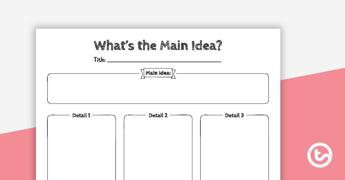 Finding The Main Idea Blank Template Teaching Resource Teach Starter